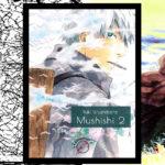 Recenzja manga Mushishi tom 2