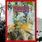 Poetycki wymiar duchowości. Recenzja mangi - Mushishi #3