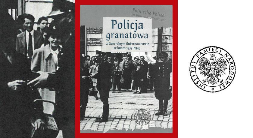 Policja granatowa w Generalnym Gubernatorstwie w latach 1939–1945 - recenzja książki