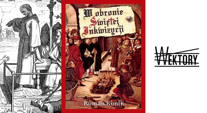 W obronie świętej inkwizycji - recenzja książki
