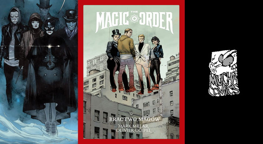 The Magic Order: Bractwo Magów - recenzja komiksu