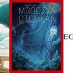 Podwodne głębiny - recenzja komiksu Mroczna Otchłań #2