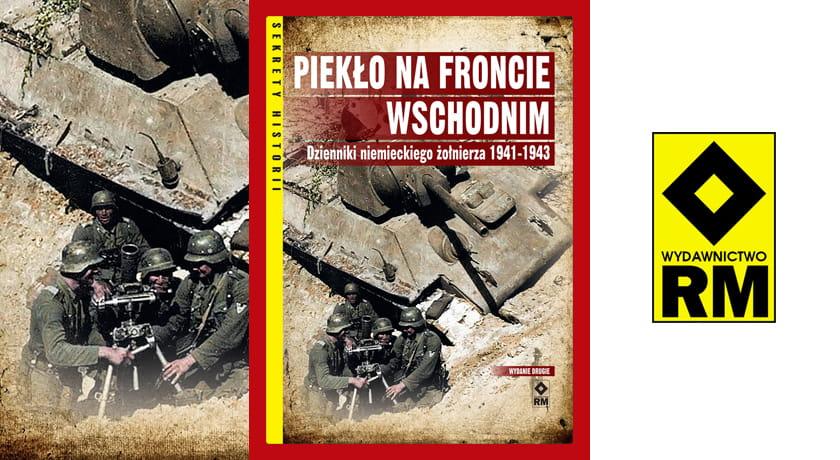 Piekło na froncie wschodnim – dzienniki niemieckiego żołnierza 1941-1943 - recenzja książki