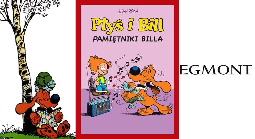 Ptyś i Bill: Pamiętniki Billa - recenzja komiksu