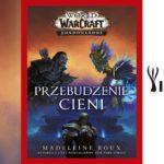 World of Warcraft - przebudzenie cieni - recenzja książki