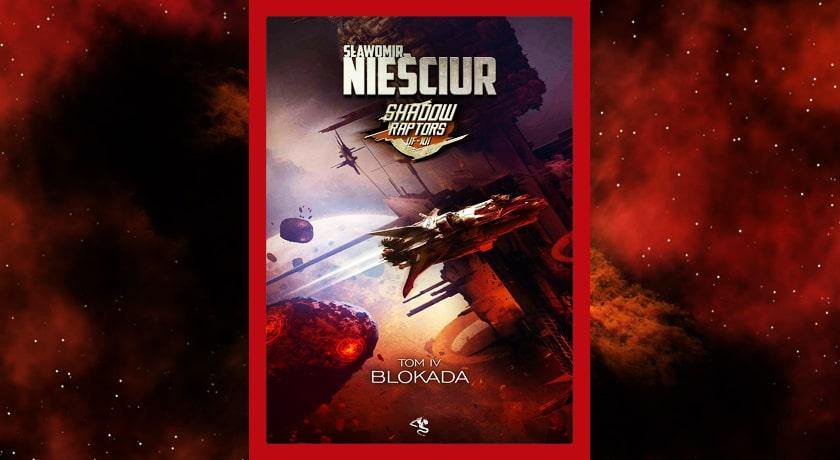 Shadow Raptors Blokada 4 - recenzja książki