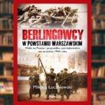 Berlingowcy w Powstaniu Warszawskim - recenzja książki