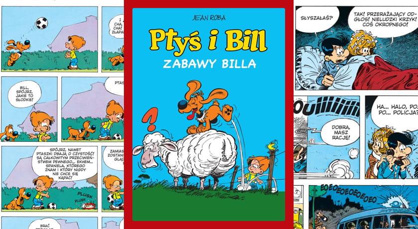 Ptyś i Bill Zabawy Billa - recenzja komiksu