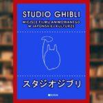 Studio Ghibli - Miejsce filmu animowanego w japońskiej kulturze - recenzja książki