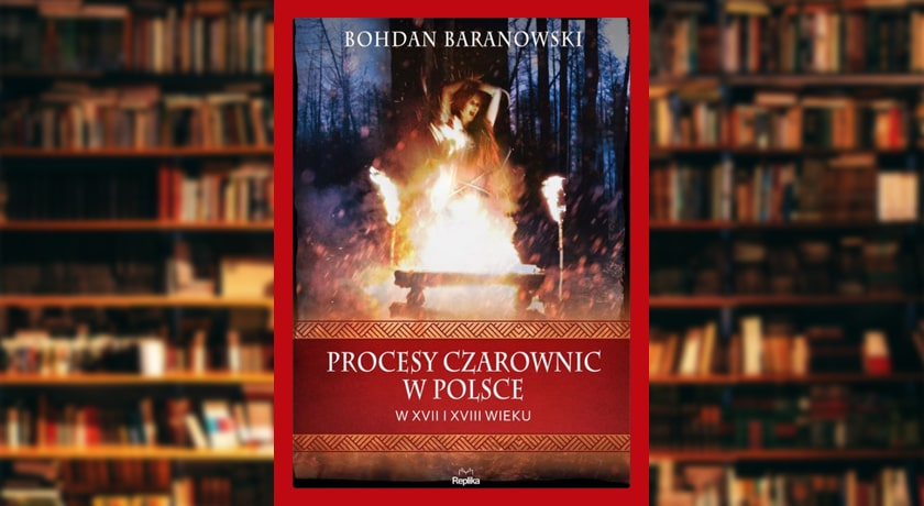 Procesy czarownic w Polsce w XVII i XVIII wieku - recenzja książki