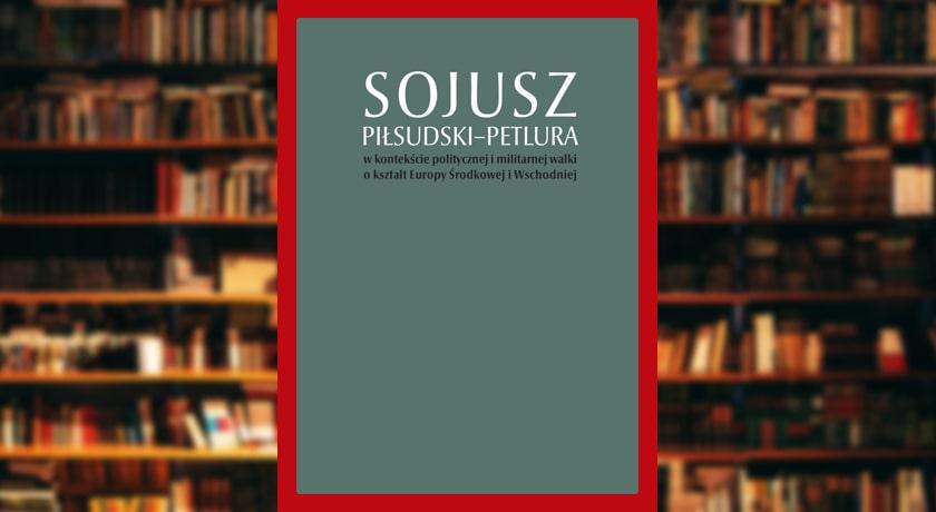 Sojusz Piłsudski-Petlura książka
