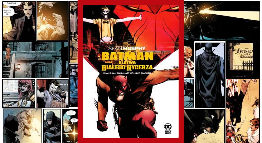 Batman Klątwa Białego Rycerza - recenzja komiksu
