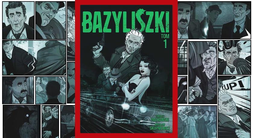 Bazyliszki tom 1 - recenzja komiksu