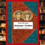 Justynian i Teodora - recenzja książki