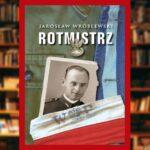 Rotmistrz Ilustrowana biografia Witolda Pileckiego - recenzja książki
