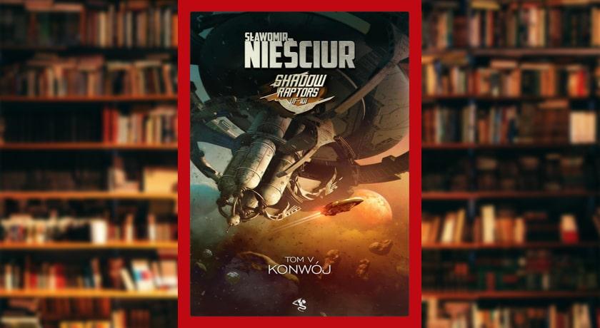 Shadow Raptors Konwój - recenzja książki