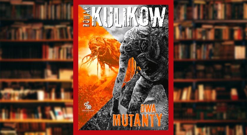 Dwa Mutanty - recenzja książki
