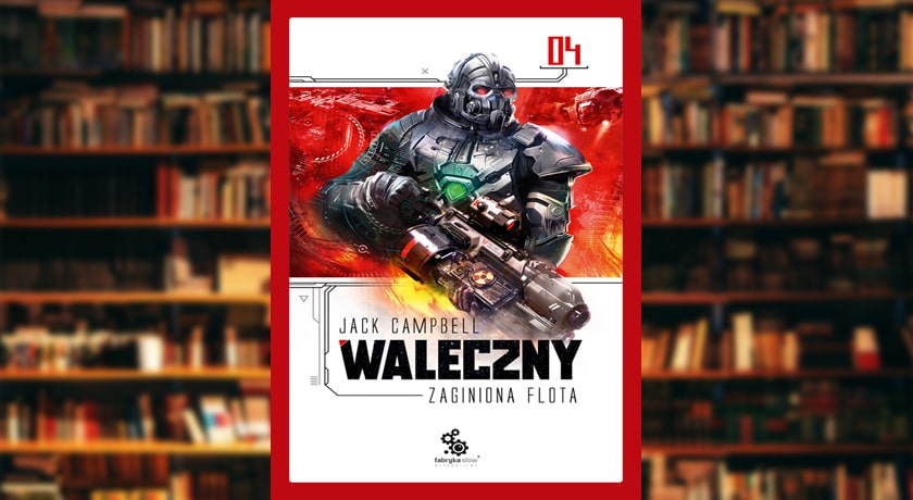 Waleczny - Zaginiona Flota #4 - recenzja książki